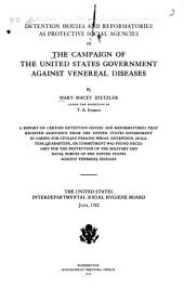 Detention Houses and Reformatories as Protective Social Agencies: In the Campaign of the United States Government Against Veneral Diseases