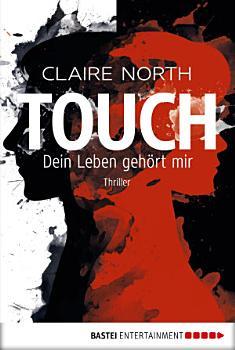 Touch   Dein Leben geh  rt mir PDF