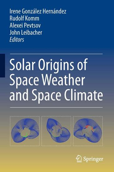 Solar Origins of Space Weather and Space Climate PDF