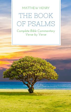 The Book of Psalms   Complete Bible Commentary Verse by Verse PDF