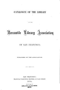 Catalogue of the Library of the Mercantile Library Association of San Francisco PDF