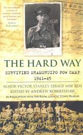 Hard Way: Surviving Shamshuipo POW Camp 1941–45