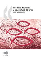 Políticas de pesca y acuicultura de Chile Informe de base: Informe de base