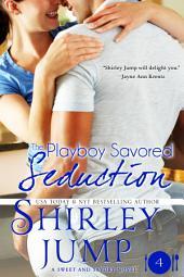 The Playboy Savored Seduction