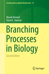 Branching Processes in Biology: Edition 2