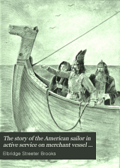 The Story of the American Sailor in Active Service on Merchant Vessel and Man-of-war