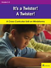 It's a Twister! A Twister!: A Cross-Curricular Unit on Windstorms