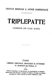 Triplepatte: comédie en cinq actes