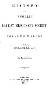 History of the English Baptist Missionary Society: From A. D. 1792 to A, Part 1842