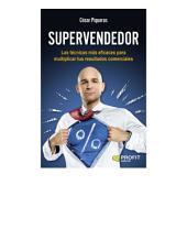 Supervendedor: Las técnicas más eficaces para multiplicar tus resultados comerciales
