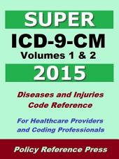 2015 Super ICD-9-CM Volumes 1 & 2 (Diseases and Injuries)