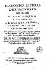 Traduccion literal del salterio de David al idioma castellano y del cantico de Nuestra Señora, de Simeon, de Zacarias, y el de los tres niños
