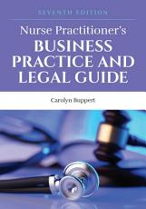 Nurse Practitioner s Business Practice and Legal Guide PDF