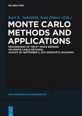 Monte Carlo Methods and Applications: Proceedings of the 8th IMACS Seminar on Monte Carlo Methods, August 29 – September 2, 2011, Borovets, Bulgaria