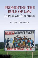 Promoting the Rule of Law in Post Conflict States PDF