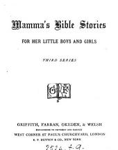 Mamma's Bible stories for her little boys and girls, third series [by M.L. Marten].