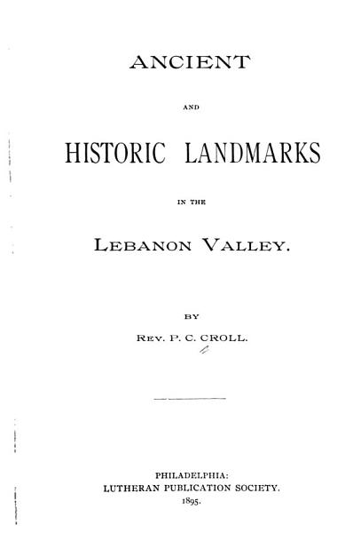 Download Ancient and Historic Landmarks in the Lebanon Valley Book