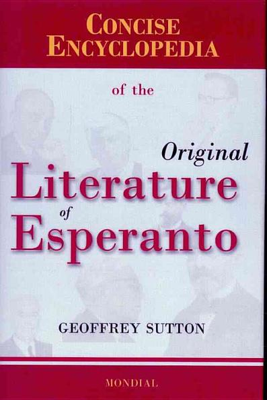 Concise Encyclopedia of the Original Literature of Esperanto, 1887-2007