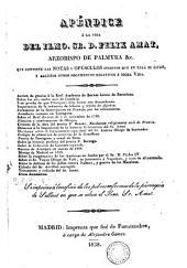 Apéndice á la Vida del Ilmo. Sr. D. Felix Amat, Arzobispo de Palmyra &c: que contiene las Notas y Opúsculos ineditos que en ella se citan, y algunos otros documentos relativos á dicha Vida