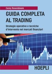 Guida completa al Trading: Strategie operative e tecniche d'intervento nei mercati finanziarii