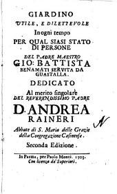Giardino utile e dilettevole in ogni tempo, per qualsiasi stato di persone, del padre maestro Gio. Battista Benamati ..