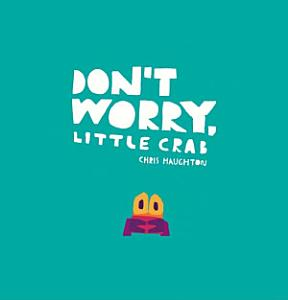 Don t Worry  Little Crab Book