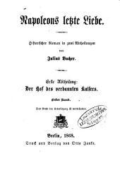Napoleons letzte Liebe: historischer Roman in zwei Abtheilungen. ¬Der Hof des verbannten Kaisers. 1,1