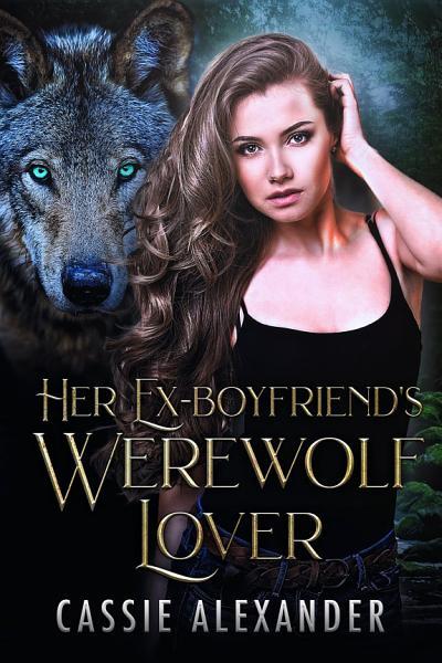 Her Ex Boyfriends Werewolf Lover