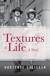 Textures of Life: A Novel