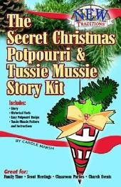 The Secret Christmas Potpourri and Tussie Mussie Story Kit