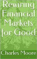 Rewiring Financial Markets For Good