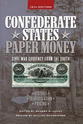 Confederate States Paper Money: Civil War Currency from the South, Edition 12