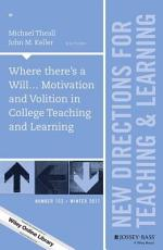 Where there's a Will... Motivation and Volition in College Teaching and Learning