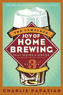 The Complete Joy of Homebrewing Third Edition Book