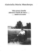 Mia nonna Amelia allevava i bachi da seta e... andava in moto
