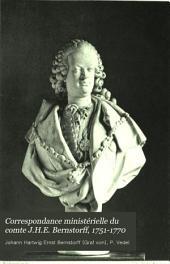 Correspondance ministérielle du comte J.H.E. Bernstorff, 1751-1770: Volume1