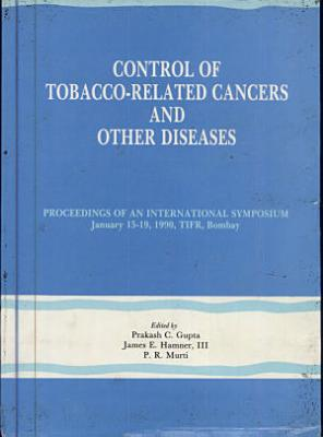 Control of Tobacco-related Cancers and Other Diseases