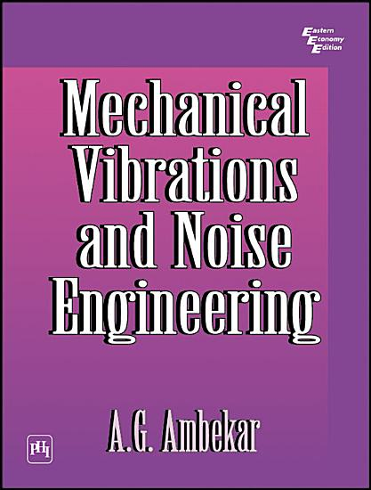 MECHANICAL VIBRATIONS AND NOISE ENGINEERING PDF