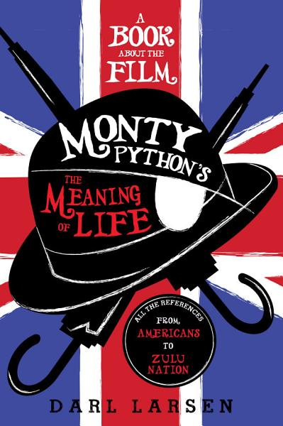 A Book About The Film Monty Pythons The Meaning Of Life