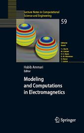 Modeling and Computations in Electromagnetics: A Volume Dedicated to Jean-Claude Nédélec