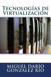 Tecnologías de Virtualización