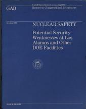 Nuclear Safety: Potential Security Weaknesses at Los Alamos and Other Doe Facilities
