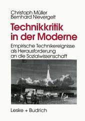 Technikkritik in der Moderne: Empirische Technikereignisse als Herausforderung an die Sozialwissenschaft