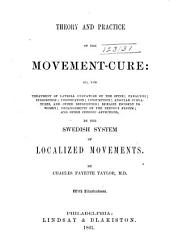 Theory and Practice of the Movement-cure: Or, The Treatment of Lateral Curvature of the Spine ... and Other Chronic Affections by the Swedish System of Localized Movements