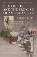 Biologists and the Promise of American Life PDF