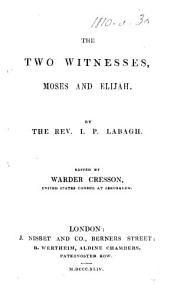 The Two Witnesses  Moses and Elijah      Edited by W  Cresson PDF