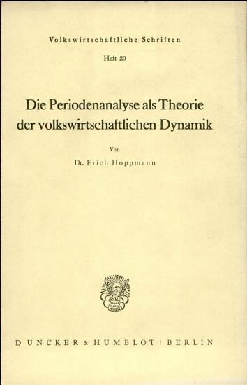 Die Periodenanalyse als Theorie der volkswirtschaftlichen Dynamik PDF