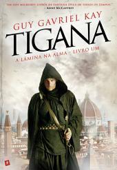 Tigana - A Lâmina na Alma - livro um