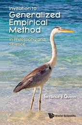 Invitation To Generalized Empirical Method: In Philosophy And Science