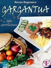 Gargantua. Idee per cucinare